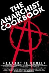О чем Фильм Поваренная книга анархиста (The Anarchist Cookbook)